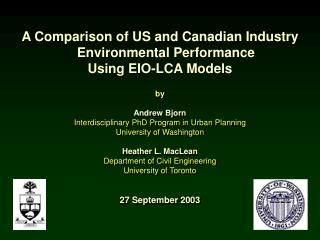 A Comparison of US and Canadian Industry Environmental Performance  Using EIO-LCA Models