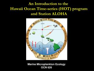 An Introduction to the  Hawaii Ocean Time-series (HOT) program and Station ALOHA