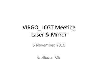 VIRGO_LCGT Meeting Laser & Mirror