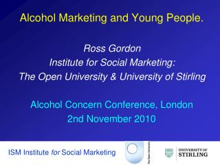 Alcohol Marketing and Young People. Ross Gordon Institute for Social Marketing: