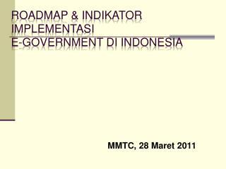 Roadmap & Indikator Implementasi  E-Government di Indonesia