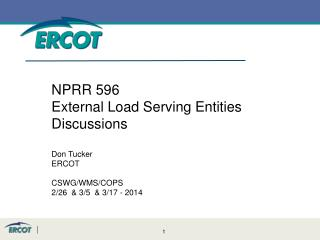 NPRR 596  External Load Serving Entities Discussions Don Tucker ERCOT CSWG/WMS/COPS