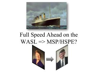 Full Speed Ahead on the  WASL => MSP/HSPE?