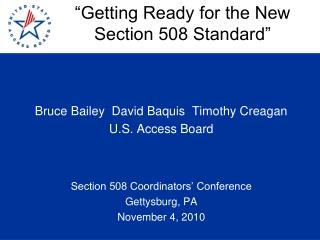 Bruce Bailey  David Baquis  Timothy Creagan U.S. Access Board Section 508 Coordinators' Conference