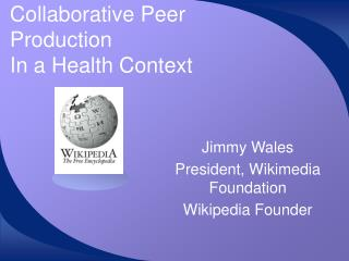 Collaborative Peer Production In a Health Context