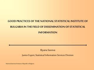 Iliyana Savova Junior Expert, Statistical Information Services Division
