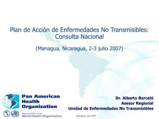 Plan de Acci n de Enfermedades No Transmisibles: Consulta Nacional   Managua, Nicaragua, 2-3 julio 2007