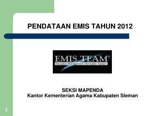 PENDATAAN  EMIS TAHUN 2012