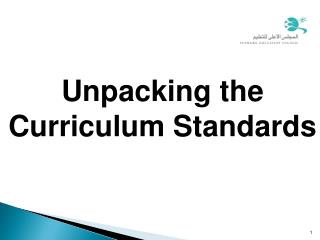 Unpacking the  Curriculum Standards