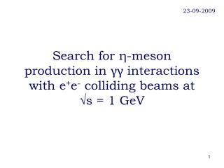 Search for  η -meson production in  γγ  interactions with e + e -  colliding beams at √s = 1 GeV