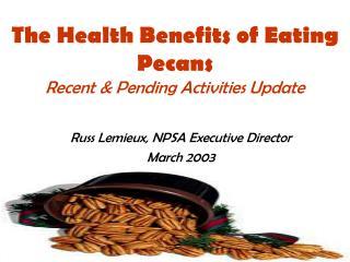 The Health Benefits of Eating Pecans Recent & Pending Activities Update