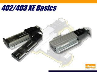 402/403 XE Basics