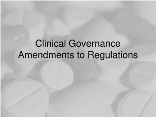 Clinical Governance Amendments to Regulations