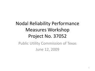 Nodal Reliability Performance Measures Workshop Project No.  37052