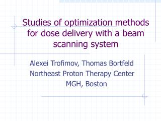 Studies of optimization methods for dose delivery with a beam scanning system
