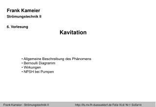 Frank Kameier Strömungstechnik II 6 . Vorlesung