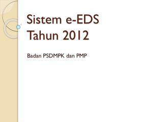 Sistem e-EDS  Tahun 2012