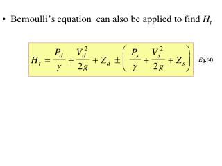 Bernoulli ' s equation  can also be applied to find  H t