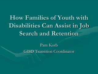 How Families of Youth with Disabilities Can Assist in Job Search and Retention