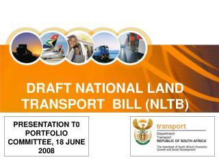 DRAFT NATIONAL LAND TRANSPORT  BILL (NLTB)
