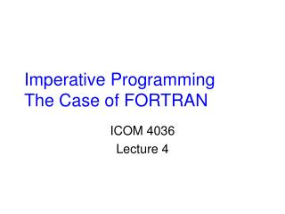 Imperative Programming The Case of FORTRAN