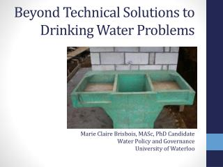 Beyond Technical Solutions to Drinking Water Problems