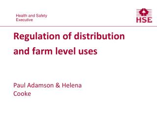 Regulation of distribution and farm level uses