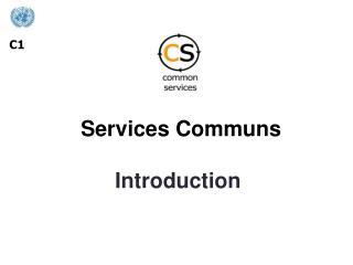 Services Communs Introduction