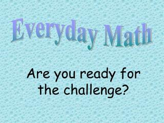 Are you ready for the challenge?