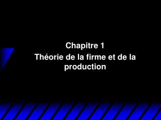 Chapitre 1  Théorie de la firme et de la production