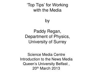 Science Media Centre Introduction to the News Media Queen's University Belfast ,