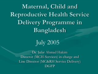 Maternal, Child and Reproductive Health Service Delivery Programme in Bangladesh