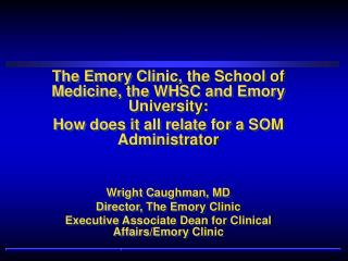 The Emory Clinic, the School of Medicine, the WHSC and Emory University: