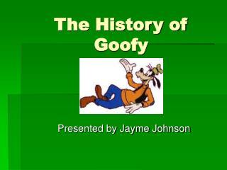 The History of Goofy