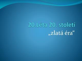 20.Léta 20. století