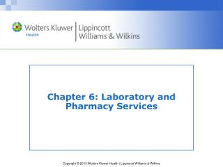 Chapter 6: Laboratory and Pharmacy Services