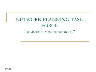 "NETWORK PLANNING TASK FORCE  "" SUMMER PLANNING SESSIONS """