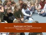 Begabungen und Talente  sterr. Zentrum f r Begabtenf rderung und Begabungsforschung  zbf   Walburga Maria  Weilguny