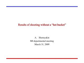 """Results of shooting without a """"hot bucket"""""""