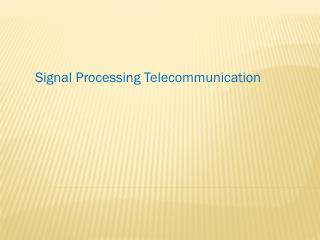 Signal Processing Telecommunication