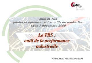 MES et TRS piloter et optimiser votre outils de production Lyon 7 décembre 2005