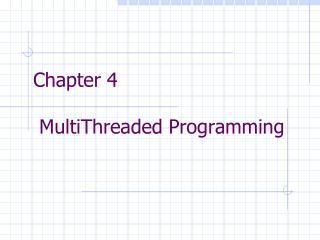 Chapter 4  MultiThreaded Programming