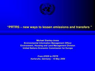 """ PRTRS – new ways to lessen emissions and transfers  """