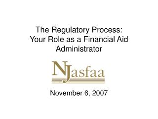 The Regulatory Process: Your Role as a Financial Aid Administrator
