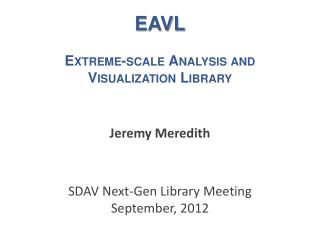 EAVL Extreme-scale Analysis and Visualization Library