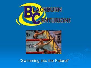 """""""Swimming into the Future!"""""""