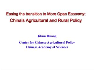 Easing the transition to More Open Economy: China's Agricultural and Rural Policy