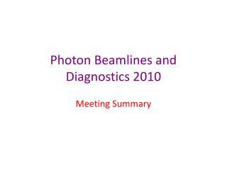Photon Beamlines and Diagnostics 2010
