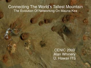 Connecting The World's Tallest Mountain The Evolution Of Networking On Mauna Kea