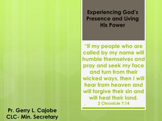 Experiencing God's Presence and Living His Power